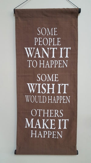 Brown Some People Want it to Happen Banner. (assorted. approx. 34x50cm)