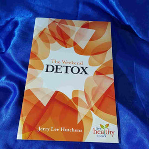 The Weekend Detox by Jerry Lee Hutchens
