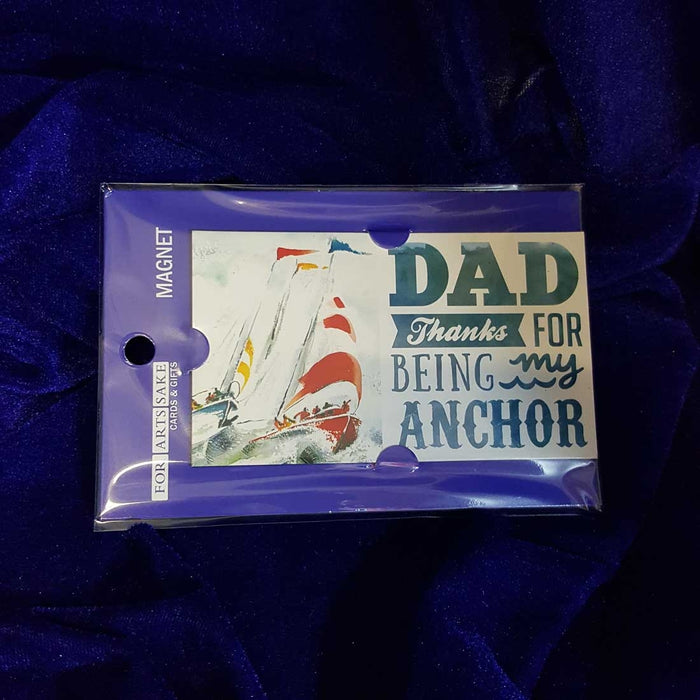 Dad Thanks For Being My Anchor Magnet
