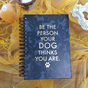 Be The Person Your Dog Thinks You Are Spiral Journal