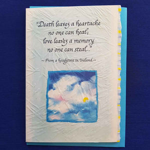 Death Leaves a Heartache No One Can Heal Love Leaves a Memory No One Can Steal Greeting Card