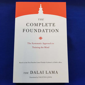 The Complete Foundation the systematic approach to training the mind