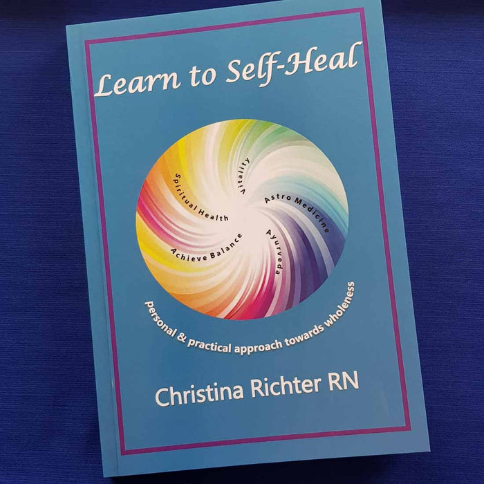 Learn To Self Heal (a personal and practical approach towards wholeness)