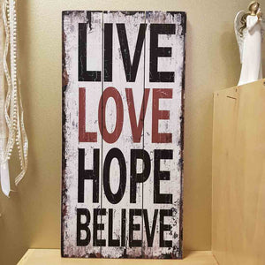 Live Love Hope Believe (60x30cm)