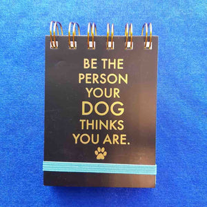 Be The Person Your Dog Thinks You Are Spiral Bound Notepad (approx 7.5x11cm 75 lined sheets)