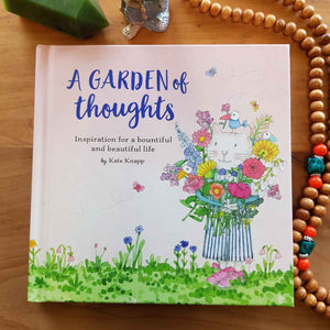 A Garden of Thoughts (inspiration for a bountiful and beautiful life)