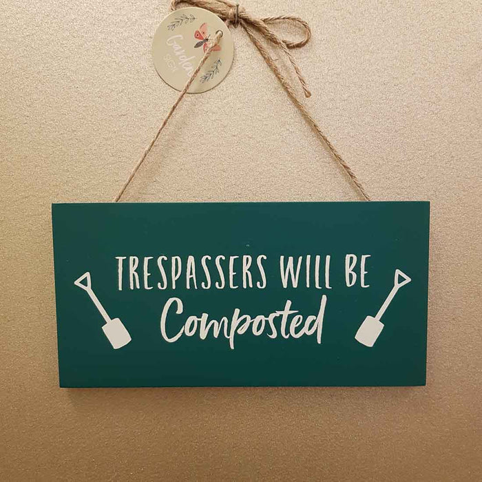 Trespassers Will Be Composted Sign. (approx. 20x10cm).