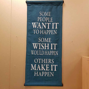 Teal Some People Want It To Happen Banner. (assorted. approx. 34x50cm)
