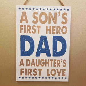 Dad a Son's First Hero a Daughter's First Love (24x17cm)