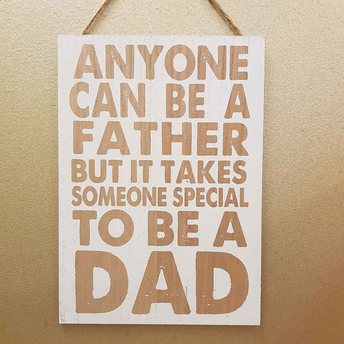 Anyone Can Be a Father But It Takes Someone Special to Be a Dad Plaque (24x17cm)