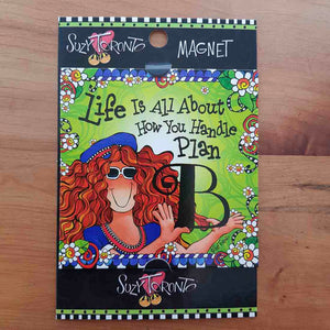 Life Is All About Plan B Magnet (approx. 9x9cm)