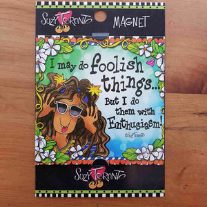 I May Do Foolish Things Magnet (approx. 9x9cm)