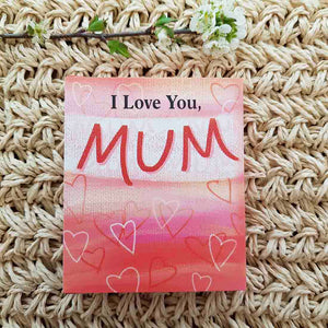 I Love You Mum (approx. 8.5x7.5cm)