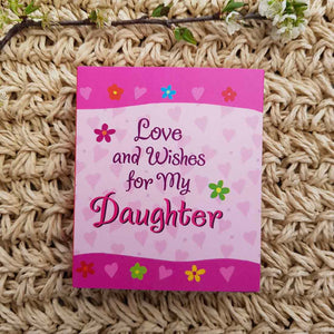 Love and Wishes For My Daughter