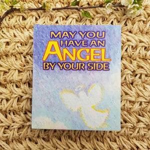 May You Have an Angel By Your Side