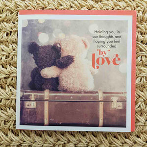 Holding You in Our Thoughts and Hoping You Feel Surrounded by Love Card