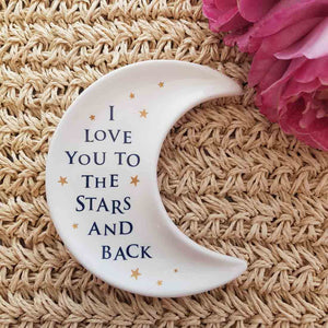 I Love You To The Stars And Back Trinket Dish