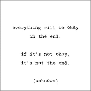 Everything Will Be Okay in the End Fridge Magnet