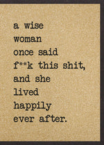A Wise Woman Once Said - Card