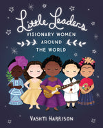 Little Leaders- Visionary Women Around The World