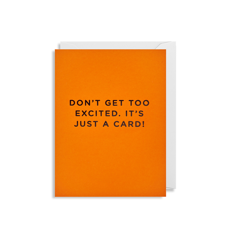Don't Get Too Excited. It's Just a Card