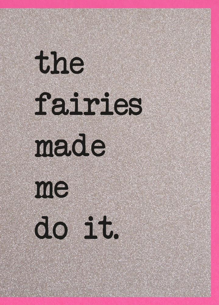The Fairies Made Me Do It - Card