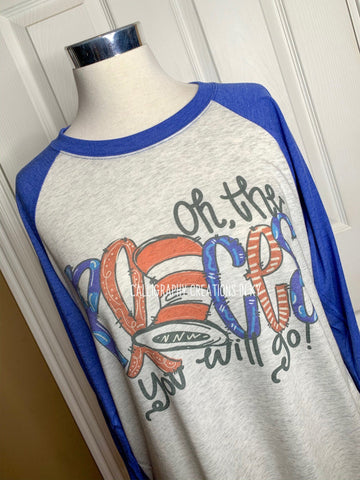Oh The Places (Raglan/Tee)