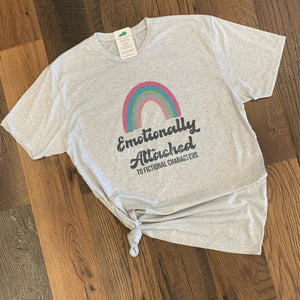 Emotionally Attached To Fictional Characters Tee
