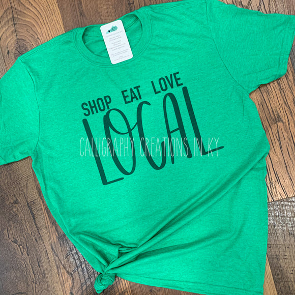 Shop. Eat. Love. Local Tee