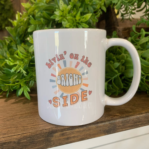 Livin' On The Bright Side Mug