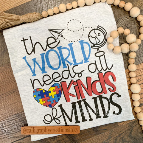 The World Needs All Kinds Of Minds Tee
