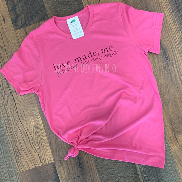 Love Made Me Grace Saved Me Tee