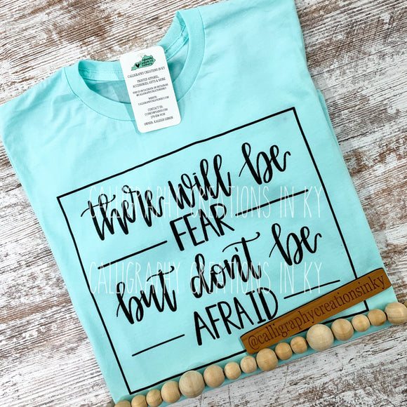 But Don't Be Afraid Tee {CCIK original & exclusive}