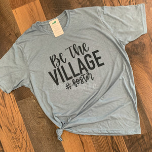 Be The Village #Foster Tee