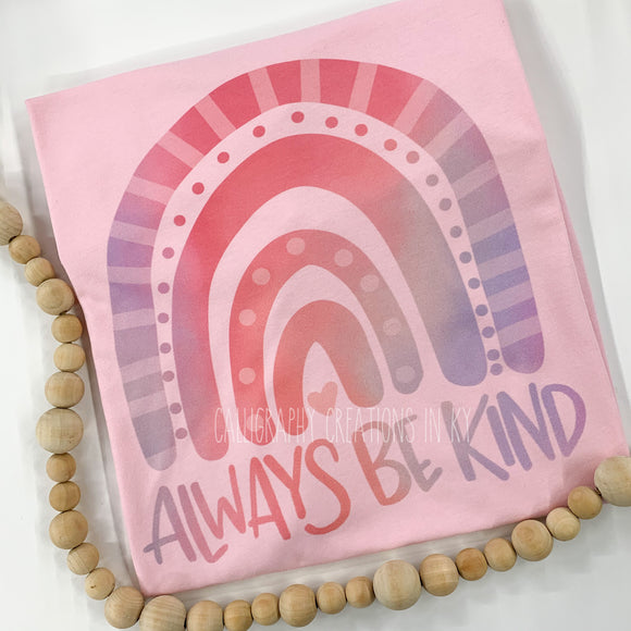 Pink Always Be Kind Rainbow Tee
