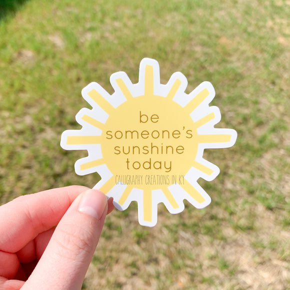 Be Someone's Sunshine Today Sticker