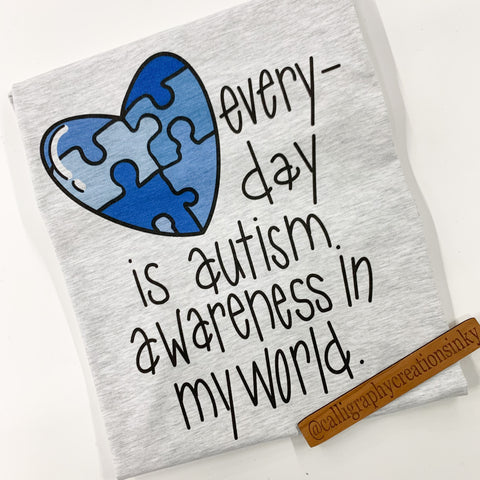 Every Day Is Autism Awareness Tee