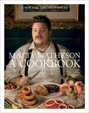 Matty Matheson: A Cookbook (Hardcover)
