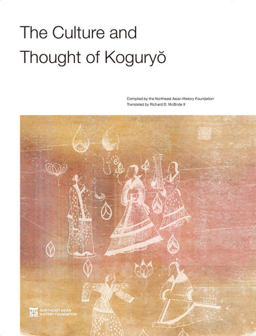 The Culture and Thought of Koguryo - kongnpark