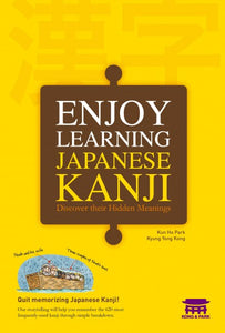 Enjoy Learning Japanese Kanji: Discover their Hidden Meanings - booksonkorea.com