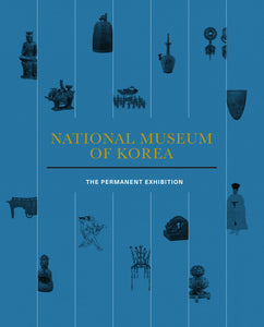 National Museum of Korea: The Permanent Exhibition  국립중앙박물관 상설도록