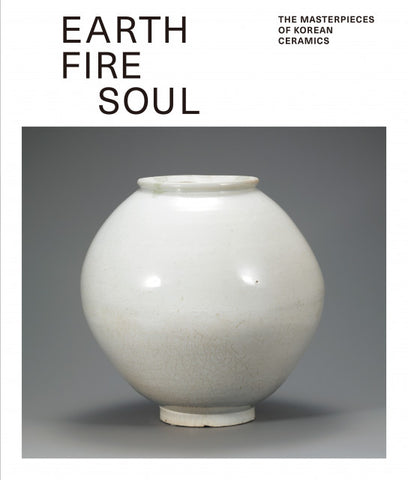 Earth Fire Soul: The Masterpieces of Korean Ceramics - kongnpark
