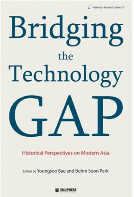 Bridging the Technology Gap  Historical Perspectives on Modern Asia - booksonkorea.com