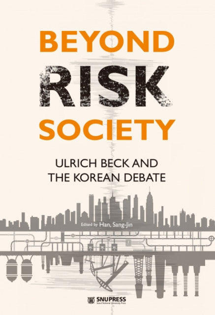 Beyond Risk Society  Ulrich Beck and the Korean Debate - kongnpark