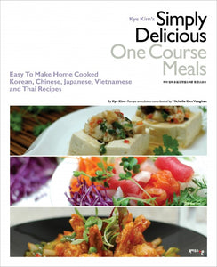 Kye Kim's Simply Delicious One Course Meals - booksonkorea.com