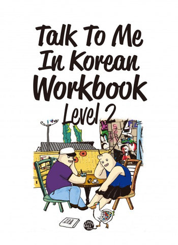 Talk To Me In Korean Workbook Level 2