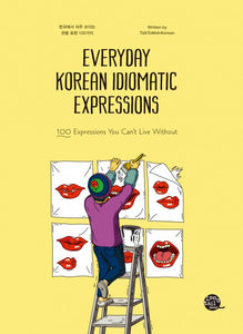 Everyday Korean Idiomatic Expressions  100 Expressions You Can't Live Without - booksonkorea.com