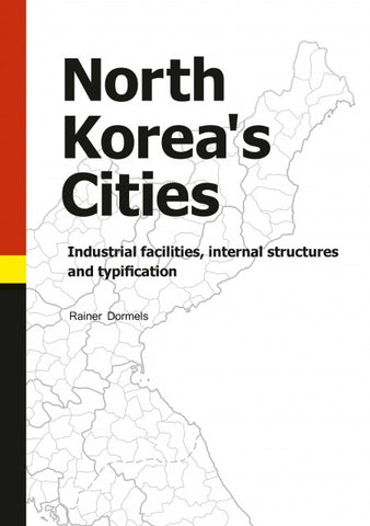 North Korea's Cities  Industrial facilities, internal structures and typification - booksonkorea.com