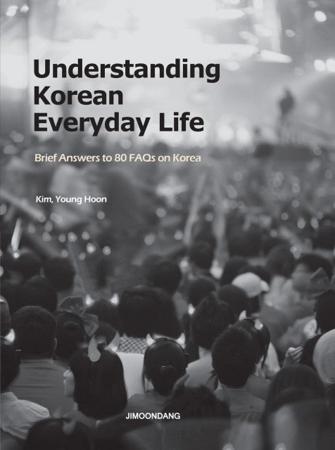 Understanding Everyday Life in Korea  Brief Answers to 80 FAQs on Korea