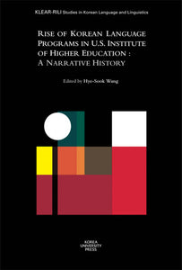 Rise of Korean Language Programs in U.S. Institute of Higher Education  A Narrative History - kongnpark